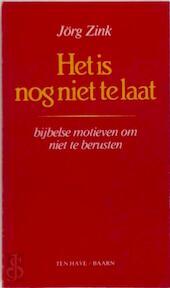 Het is nog niet te laat - Zink (ISBN 9789025942526)