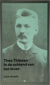 In de ochtend van het leven - Theo Thijssen (ISBN 9789029549073)