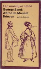 Een moeilijke liefde - George Sand, Alfred de Musset, W. Scheltens (ISBN 9789029537704)