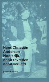 Nooit rijk, nooit tevreden, nooit verliefd - Hans Christian Andersen (ISBN 9789029500043)