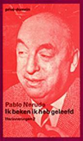 Ik beken ik heb geleefd [2 delen] - Pablo Neruda, Robert Lemm (ISBN 9789029532334)