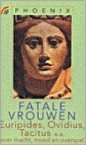 Fatale vrouwen - Euripides (ISBN 9789041701862)