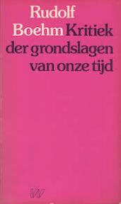 Kritiek der grondslagen van onze tijd - Rudolf Boehm, Willy Coolsaet (ISBN 9789029396103)