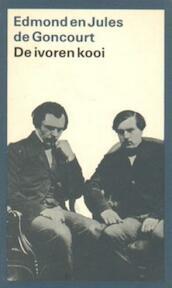 De ivoren kooi - Edmond de Goncourt, Jules de Goncourt (ISBN 9789029517416)