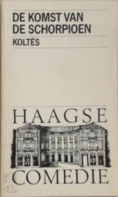 De komst van de schorpioen - Koltes (ISBN 9789064030826)