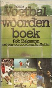 Prisma voetbalwoordenboek - Rob Siekmann (ISBN 9789027409621)