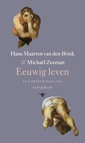 Eeuwig leven - Hans Maarten Brink, Hans Maarten van den Brink, Michael Zeeman, Michaël Zeeman (ISBN 9789023458869)