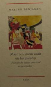 Maar een storm waait uit het paradijs : Filosofische essays over taal en geschiedenis - Walter Benjamin (ISBN 9789061684312)