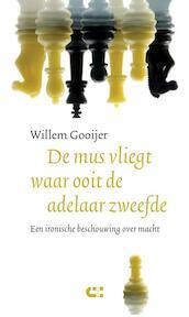 De mus vliegt waar ooit de adelaar zweefde - Willem Gooyer (ISBN 9789086841547)