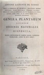 Genera plantarum secundum ordines naturales disposita - Antonii Laurentii de Jussieu