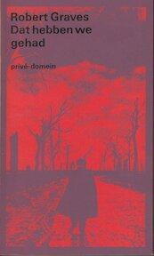 Dat hebben we gehad - Robert Graves, Guido Golüke (ISBN 9789029518079)