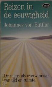Reizen in de eeuwigheid - Johannes von Buttlar, A. Thijssen (ISBN 9789027422811)