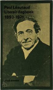 Literair dagboek, 1893-1921 - Paul Léautaud, Matthieu Kockelkoren (ISBN 9789029528412)