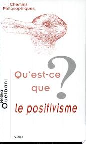 Qu'est-ce que le positivisme? - Mélika Ouelbani (ISBN 9782711622573)