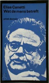 Wat de mens betreft - Elias Canetti (ISBN 9789029508681)