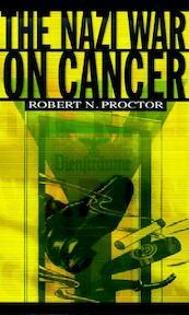 The Nazi War on Cancer - Robert Proctor (ISBN 9780691070513)