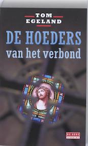 De hoeders van het verbond - Tom Egeland (ISBN 9789044517552)