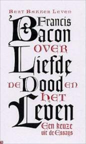 Over liefde, de dood en het leven - F. Bacon (ISBN 9789035128811)