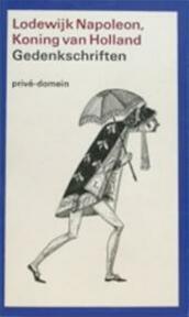 Lodewijk Napoleon, Koning van Holland Gedenkschriften - Wim [bewerkt] Zaal (ISBN 9789029532181)