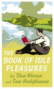 Book of Idle Pleasures - Tom Hodgkinson (ISBN 9780091923327)