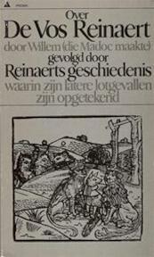 Over de Vos Reinaert door Willem (die Madoc maakte) gevolgd door Reinaerts geschiedenis waarin zijn latere lotgevallen zijn opgetekend - Arjaan van Nimwegen (ISBN 9789027410207)