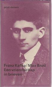 Een vriendschap in brieven - Franz Kafka, Max Brod, Malcolm Pasley, W. van Toorn (ISBN 9789029507394)