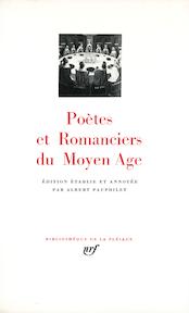 Poètes et romanciers du Moyen Âge - Albert Pauphilet (ISBN 9782070104291)