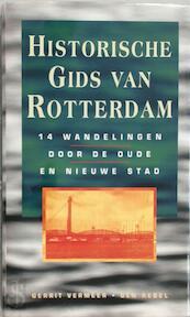 Historische gids van Rotterdam - Gerrit Vermeer, Ben Rebel, Cora Boele (ISBN 9789012080781)
