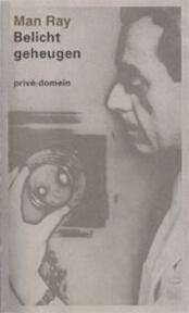 Belicht geheugen - Man Ray (ISBN 9789029534727)