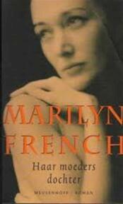 Haar moeders dochter - Marilyn French, P.A.M. Verhagen (ISBN 9789029071253)