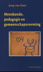 Menskunde, pedagogie en gemeenschapsvorming - Joop van Dam (ISBN 9789490455477)