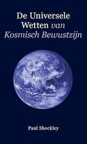 De Universele wetten van kosmisch bewustzijn - Paul Shockley (ISBN 9789080894037)