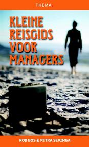 Kleine reisgids voor managers - Rob Bos, Petra Sevinga (ISBN 9789058715524)