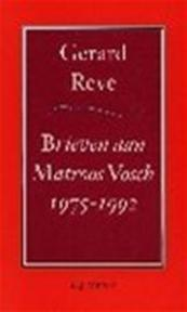 Brieven aan Matroos Vosch 1975-1992 - Gerard Reve (ISBN 9789025423124)
