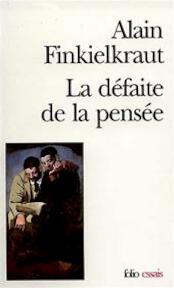La défaite de la pensée - Alain Finkielkraut (ISBN 9782070325092)