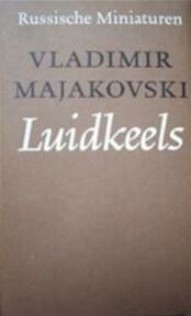 Luidkeels - Vladimir Vladimirovič Majakovskij, Charles B. Timmer (ISBN 9789028204911)