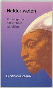 Helder weten - G. van Der Zeeuw (ISBN 9789020280821)