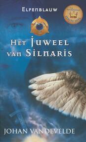 Elfenblauw: Het juweel van Silnaris - Johan Vandevelde (ISBN 9789059328075)