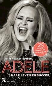 ADELE: haar leven en succes - Chas Newkey-Burden (ISBN 9789401605953)