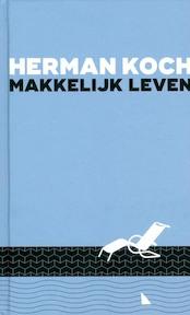 Makkelijk leven - Herman Koch (ISBN 9789059654112)