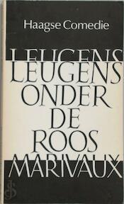 Leugens onder de roos van - Pierre Carlet de Chamblain de Marivaux, Ernst van Altena