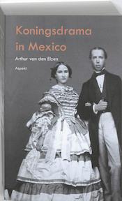 Koningsdrama in Mexico - Arthur Van Den Elzen (ISBN 9789059119253)