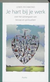 Je hart bij je werk - Lewis Richmond (ISBN 9789056700744)