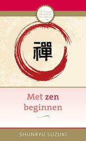 Met zen beginnen - Shunryu Suzuki (ISBN 9789020209716)