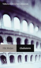 Gladiatoren - Fik Meijer (ISBN 9789025367367)