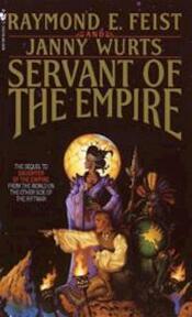Servant of the Empire - Raymond E. Feist, Janny Wurts (ISBN 9780553292459)