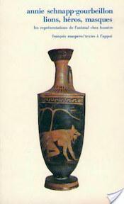 Lions, héros, masques - Annie Schnapp-Gourbeillon (ISBN 9782707155405)