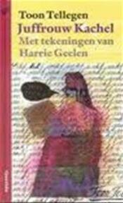 Juffrouw Kachel - Toon Tellegen, Harrie Geelen (ISBN 9789021432601)
