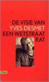 De visie van een Wetstraatrat - Yves Desmet (ISBN 9789052407739)