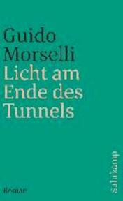 Licht am Ende des Tunnels - Guido Morselli (ISBN 9783518371275)